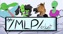 The /MLP/odcast 1 - The Pilot by /mlp/